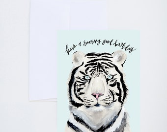Birthday Greetings - Have A Roaring Good Birthday - White Tiger   - Painted & Hand Lettered Cards - A-2