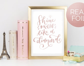 """Foil Print """"Shine Bright Like a Diamond"""" Positive Quote Typography Hand Lettering"""