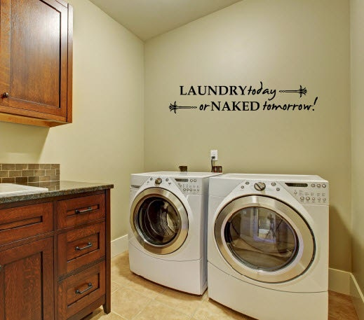 Laundry Today Or Naked Tomorrow Vinyl Wall Decal Quote