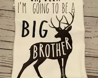 Oh Deer I'm Going To Be A Big Brother/ Big Brother Shirt/ Country Brother Shirt/ Deer Shirt/ Custom Kids Clothes/ Big Brother Announcement