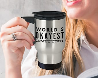 Knitting Mug - Gift For Knitter - World's Okayest Knitter Travel Mug