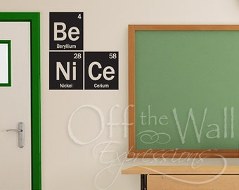 Be Nice vinyl decal, periodic table of elements decal, teacher decal, classroom decor