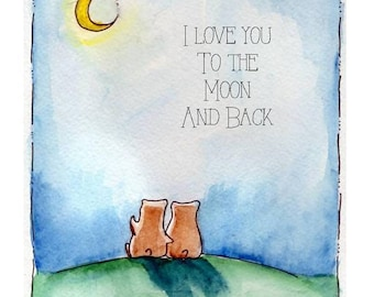 I Love You To The Moon And Back, signed print Nursery Decor, Water Color Colour Bear