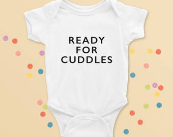 Ready for Cuddles. Typography Baby Onesie