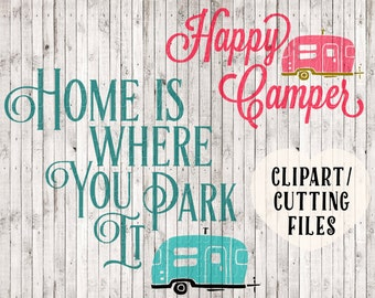 camping svg files, happy camper svg, home is where you park it svg, rv svg cut files, camper sign, vinyl decal cutting files, camping vector