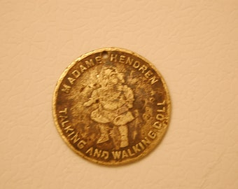 Madame Hendren -Talking and Walking Doll attachment Coin---1930