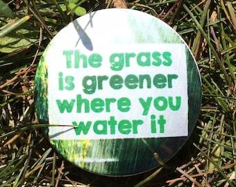 Grass is Greener pinback button green badge inspirational magnet gardening patch love pins hippie lapel pin inspirational quote gift garden