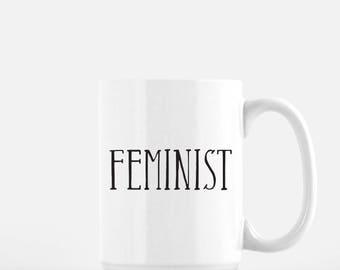 Feminist coffee mug, Nasty Woman coffee mug, Nevertheless she persisted, feminism coffee mug, feminist gift, Nasty Woman Mug