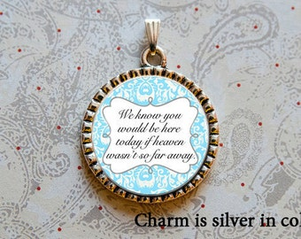 Wedding Bouquet Charm, Memorial Charm, Something Blue, Heaven Quote