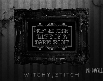 My Whole Life Is A Dark Room -  Beetlejuice Cross Stitch Pattern, Lydia Deetz, Embroidery Pattern, Gothic