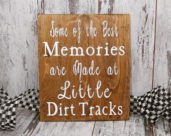 Racing Sign, Some Of The Best Memories Are Made At Dirt Tracks, Dirt track Racing, Gift for Race Fan, Racing Gift, Car Racing, Nascar Racing