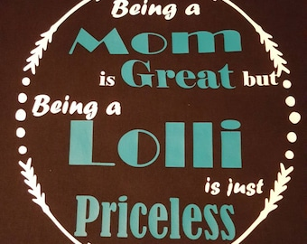 Being a mom is great but being a (Grandma) is priceless