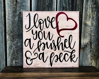 "CUSTOM WALL DECOR ""I Love You a Bushel and a Peck"" Valentine's/Love"