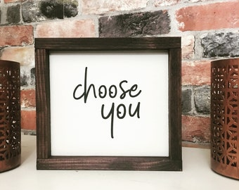 Choose you painted solid wood sign