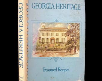 Vintage Cookbook Georgia Heritage 1982 Local Cookbook Vintage Recipe Book Georgia Colonial Dames Southern Cooking