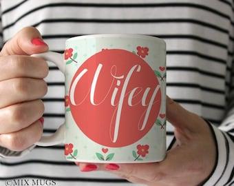 Wifey Mug Wifey Cup Bride Mug Wedding Gift Wedding Coffee Mug Wife Gift Bridal Shower Gift Bride Gift Bride Gift Wife Birthday Gift Q73