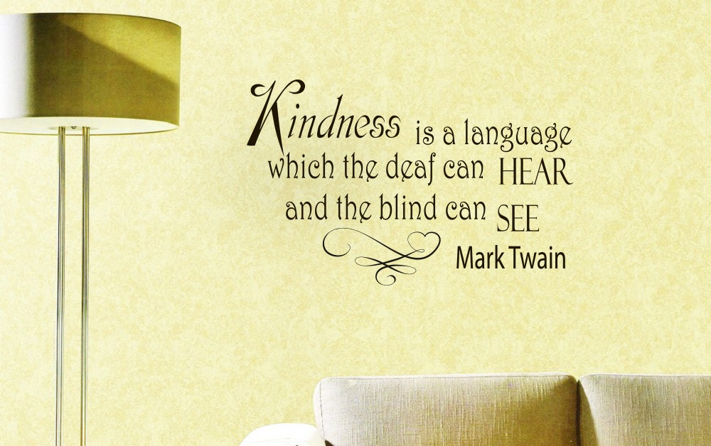 Vinyl Wall Quotes Kindness Is A Language Which The Deaf Can