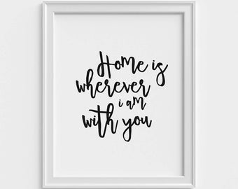 Home is wherever I am with You / quote / black and white / 5x7, 8x10 / printable