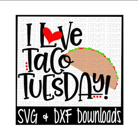 taco tuesday svg i love taco tuesday cut file dxf  u0026 svg