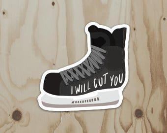 I Will Cut You - Hockey Skate Vinyl Sticker