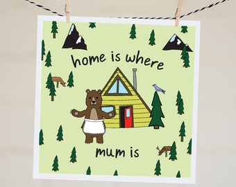 Mothers Day Card for Mom Home is Where Mum Is Mama Bear Birthday Card For Wife Funny Mothers Day Card For Grandma Mothers Day Gift Mom Gift