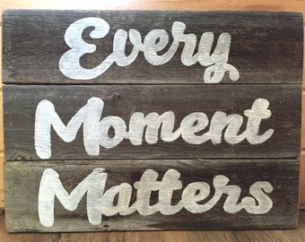 Natural wood 3 pannel wall decor//every moment matters//hand painted//home decor//birthday present//retirement present//christmas present