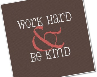 Work Hard & Be Kind - PDF Cross-stitch Pattern - INSTANT DOWNLOAD