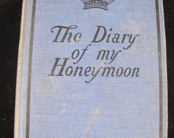 The Diary of my Honeymoon, hardback, 1910