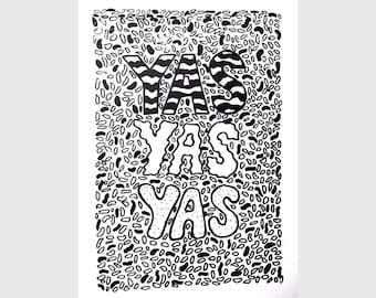 YAS YAS YAS - Screenprint