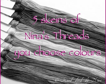 5 skeins of hand dyed Nina's Threads - you choose colours
