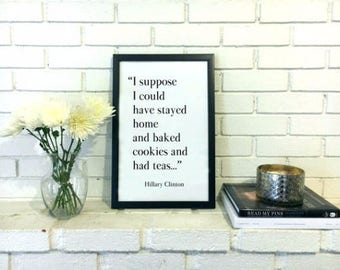 Cookies and Teas - Hillary Clinton - Feminist Poster Hillary Rodham Clinton Feminist Art Hillary Clinton Quote Feminist Decor Nasty Woman