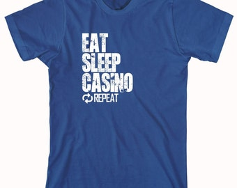 Eat Sleep Casino Repeat Shirt, casino fanatic, gambling, slots, birthday gift for husband - ID: 855