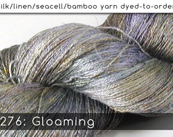 DtO 276: Gloaming on Silk/Linen/Seacell/Bamboo Yarn Custom Dyed-to-Order