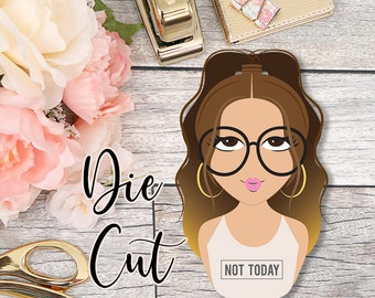 Die Cut- Babe- Not Today