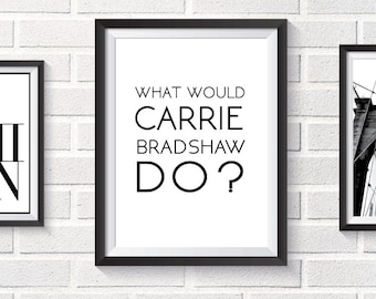 Poster quote Carrie Bradshaw, Scandinavian download inspiration illustration