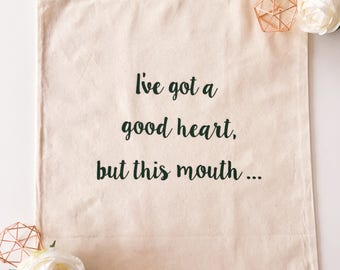 slogan tote bag, shopping bag, gym bag, cotton bag - I've got a good heart, but this mouth