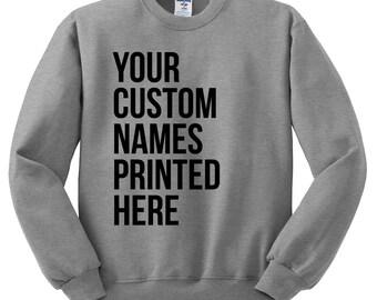 Custom Printed Sweatshirt - Custom Gift, Personalized Sweatshirt, Custom Sweater, Personalized Name, Your Text, Custom Text, Custom Jumper
