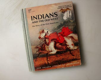 Indians and the Old West, Golden Library of Knowledge, 1958 Simon and Schuster, 1st Printing, Original Golden Book