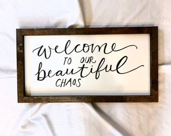 "Welcome to Our Beautiful Chaos, 12""x24"" sign"