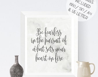 Be fearless in the pursuit of what sets your heart on fire, inspirational quote printable wall art, marble effect calligraphy print