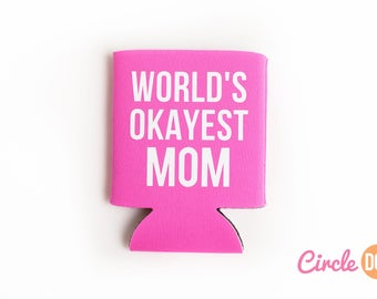 World's Okayest Mom Beer Can KOOZIE® | Personalized Soda Can Hugger for beach vacation | mom friend gift | mom of the year | best mom