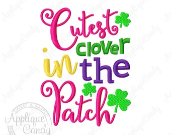 Cutest Clover in the Patch Machine Embroidery Design 4x4 5x7 6x10 Saint St. Patrick's Pat's Day INSTANT DOWNLOAD