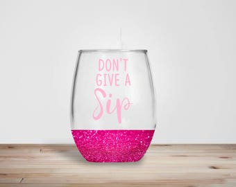 Dont Give A Sip Stemless Wine Glass - Glitter Dipped Stemless Wine Glass - Glitter Wine Glass - Mother Wine Glass, Birthday Gift