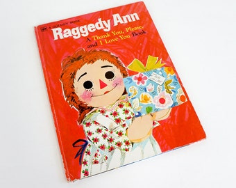 Vintage 1970s Childrens Book / Raggedy Ann - A Thank You, Please, and I Love You Book 1976 / Big Golden Book