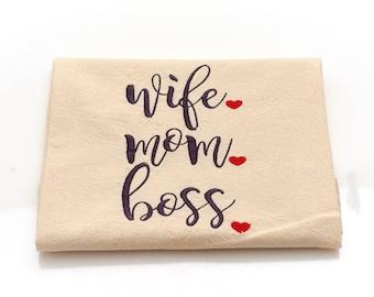 "Machine embroidered ""Wife Mom Boss"" Flour sack towel , tea towel, kitchen towel, hand towel"