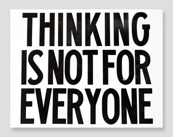 Thinking is not for everyone Letterpress Print