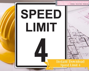 Speed Limit Four Printable Sign - Speed Limit 4 Printable Construction Party Sign - Speed Limit Printable Sign - Instant Download