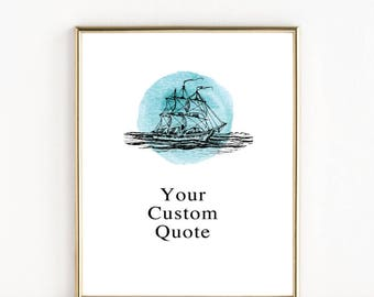 Nautical Art Print | Add Your Quote | Gifts for Him | 8x10 Print