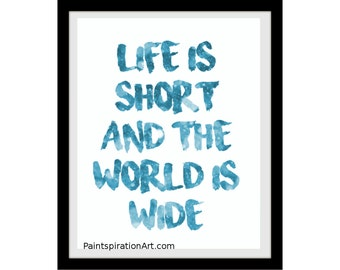 Life Is Short Typography Print - Quote Prints Life Quotes for Wall - Ocean Decor Blue Art Print Travel Quotes Typography Quote Office Decor