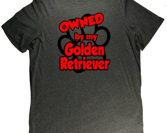 Owned By My Golden Retriever Funny Dog Pet Lovers T Shirt